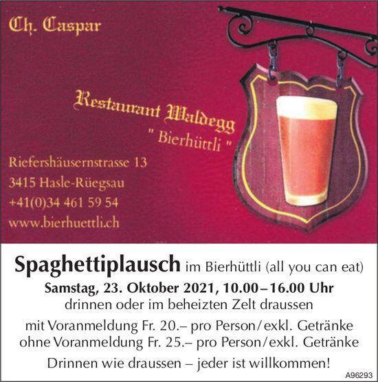 """Spaghettiplausch, 23. Oktober, Restaurant Waldegg """"Bierhüttli"""", Hasle-Rüegsau"""
