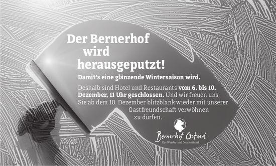 Hotel Bernerhof, Gstaad - Der Bernerhof wird herausgeputzt!