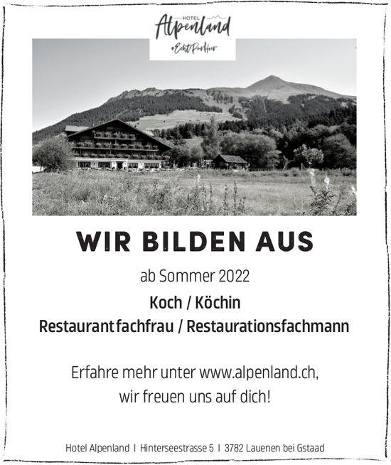 Lehrstellen als Koch/Köchin & Restaurant fachfrau/Restaurationsfachmann, Hotel Alpenland, Lauenen, zu vergeben