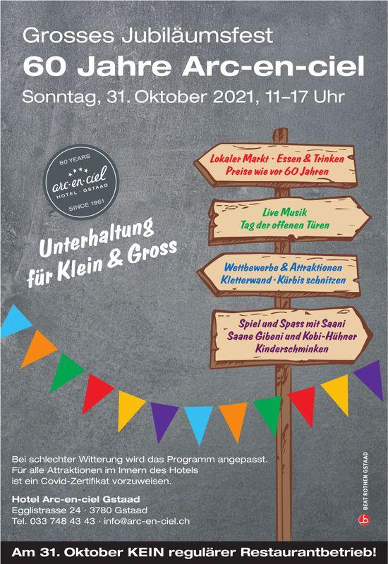 Grosses Jubiläumsfest 60 Jahre Arc-en-ciel, 31. Oktober, Hotel Arc-en-ciel, Gstaad