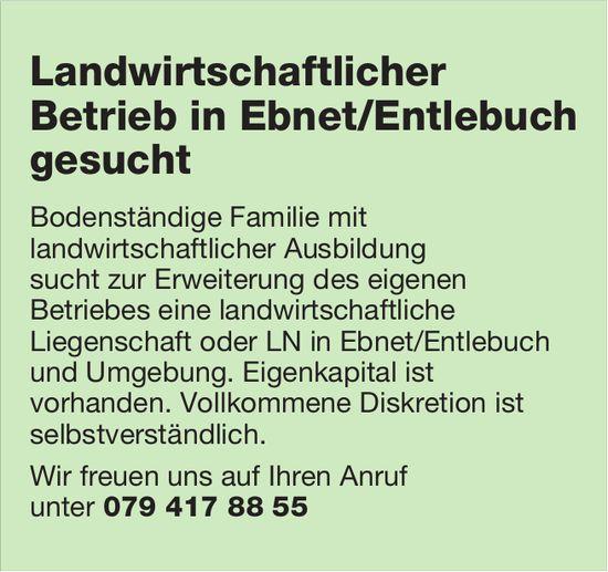 Landwirtschaftlicher Betrieb in Ebnet/Entlebuch gesucht