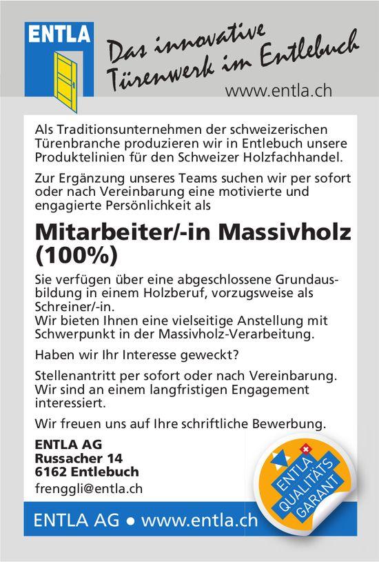 Mitarbeiter/-in Massivholz (100%), Entla AG, Entlebuch, gesucht