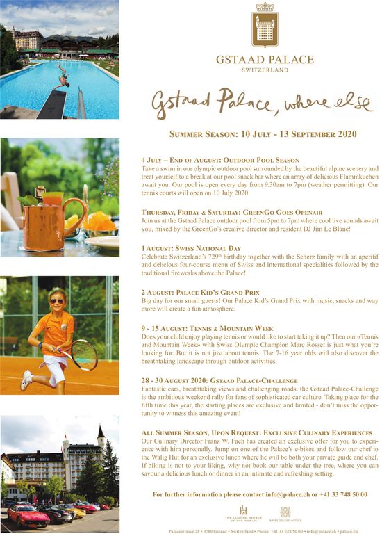 Summer Season, 4 July - 13 September, Gstaad Palace,  where else