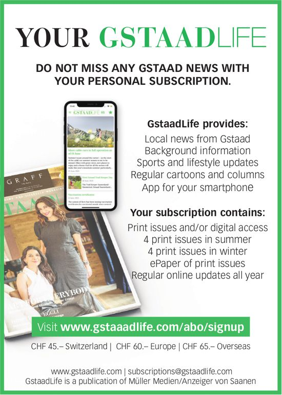 Your Gstaadlife - Do not miss any Gstaad News with your personal subscription.