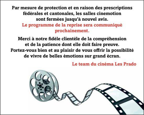 Le team du cinéma Les Prado - Par mesure de protection et en raison des prescriptions fédérales et cantonales, les salles cinemotion sont fermées