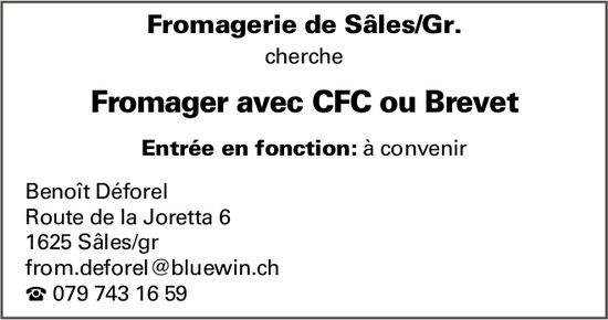 Fromager avec CFC ou Brevet, Fromagerie de Sâles/Gr., recherché