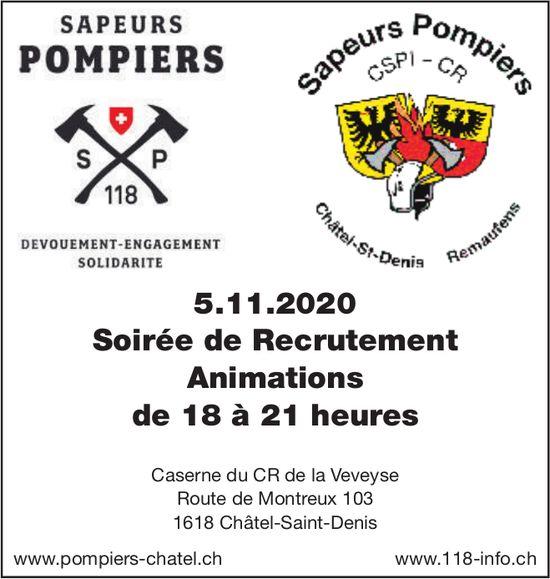 Soirée de Recrutement Animations de 18 à 21 heures, 5 novembre, Caserne du CR, Châtel-St-Denis