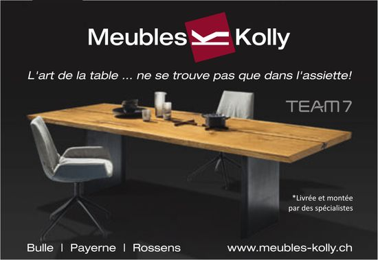 Meubles Kolly, Payerne-Bulle-Rossens, L'art de la table...ne se trouve pas que dans l'assiette!