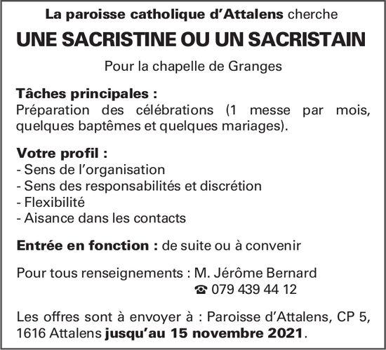 UNE SACRISTINE OU UN SACRISTAIN, La paroisse catholique d'Attalens, recherché