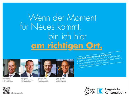 Aargauische Kantonalbank, Rheinfelden - Wenn der Moment für Neues kommt, bin ich hier am richtigen Ort.