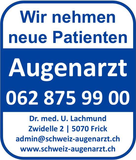 Schweiz Augenarzt Dr. med. U. Lachmund, Frick - Wir nehmen neue Patienten