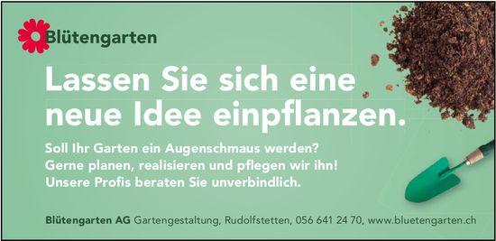 Blütengarten AG - Lassen Sie sich eine neue Idee einpflanzen.