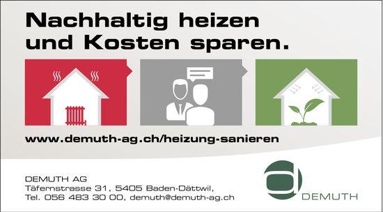 DEMUTH AG,  Baden-Dättwil - Nachhaltig heizen und Kosten sparen.