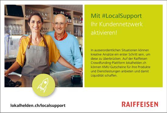 RAIFFEISEN, Mit #LocalSupport Ihr Kundennetzwerk aktivieren!