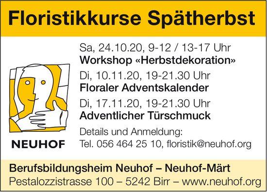 Floristikkurse Spätherbst, 24. Oktober bis 17. November, Berufsbildungsheim Neuhof–Neuhof-Märt, Birr