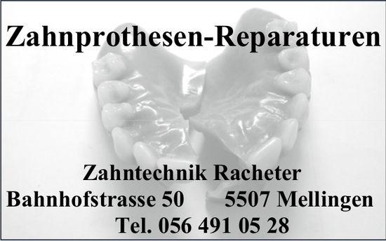 Zahntechnik Racheter,  Mellingen - Zahnprothesen-Reparaturen