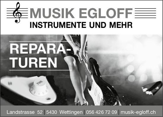 Reparaturen, Musik Egloff Instrumente und mehr
