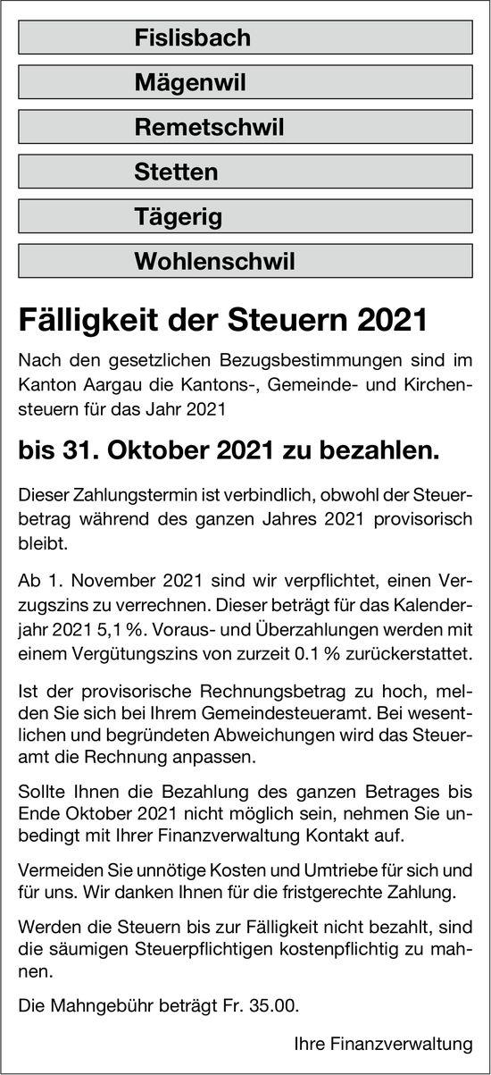 Fislisbach, Mägenwil,  Remetschwil,  Stetten,  Tägerig,  Wohlenschwil - Fälligkeit der Steuern 2021