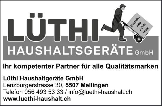 Lüthi Haushaltgeräte GmbH, Mellingen - Ihr kompetenter Partner für alle Qualitätsmarken