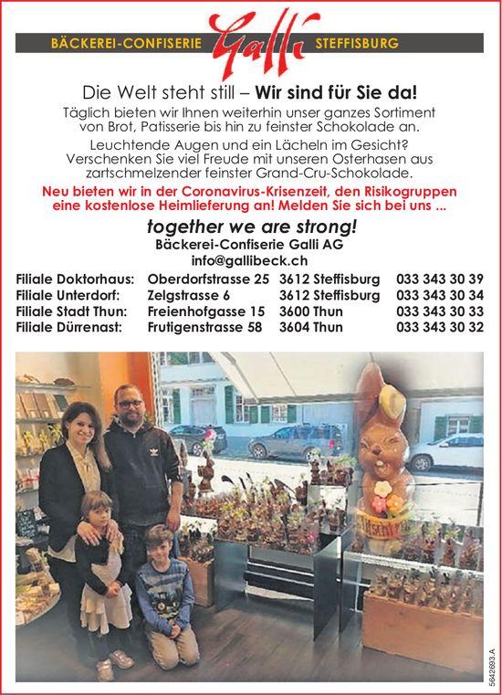 Bäckerei-Confiserie Galli AG,  Steffisburg - Die Welt steht still – Wir sind für Sie da!