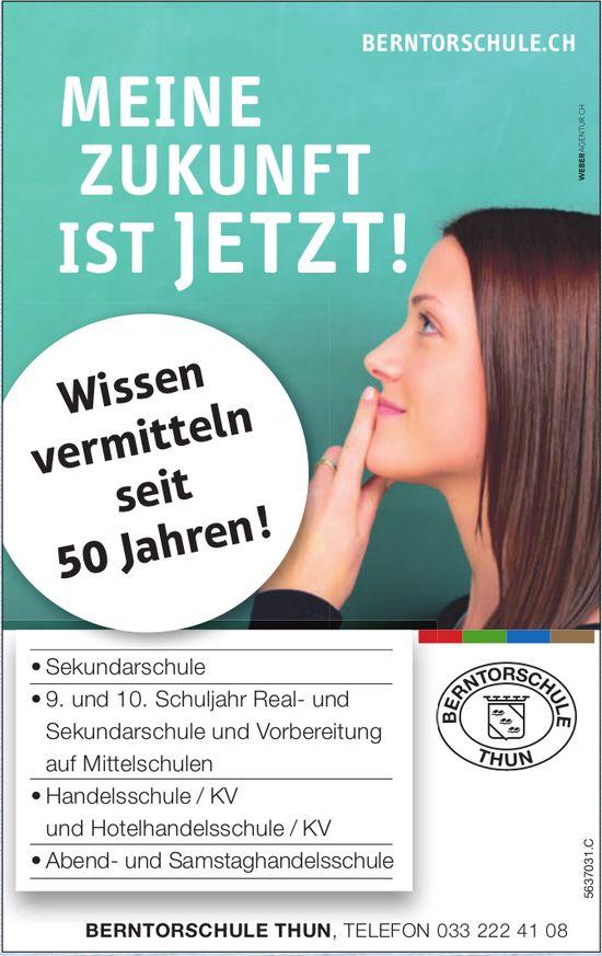Berntorschule Thun, Thun - Meine Zukunft ist jetzt!