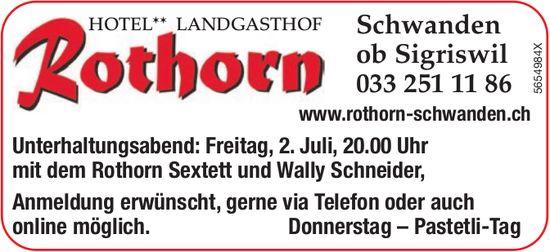 Unterhaltungsabend mit dem Rothorn Sextett und Wally Schneider, 2. Juli, Landgasthof Rothorn, Schwanden ob Sigriswil