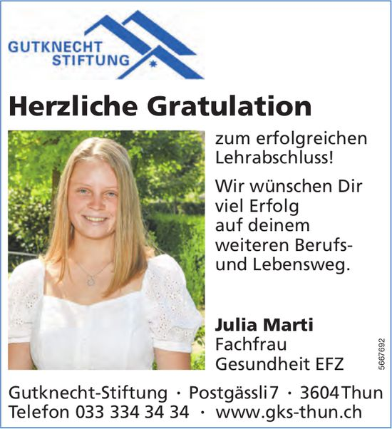 Gutknecht-Stiftung, Thun - Herzliche Gratulation Julia Marti zum erfolgreichen Lehrabschluss!