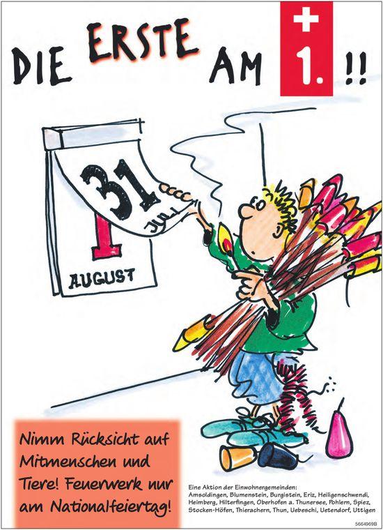 Die Erste am 1.!!! Nimm Rücksicht auf Mitmenschen und Tiere! Feuerwerk nur am Nationalfeiertag!