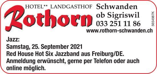 Landgasthof Rothorn - Jazz: Red House Hot Six Jazzband aus Freiburg/DE, 25. September, Schwanden ob Sigriswil