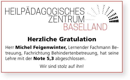 Heilpädagogisches Zentrum Baselland, Herzliche Gratulation an Michel Feigenwinter