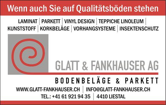 Glatt & Fankhauser AG Liestal - Qualitätsböden