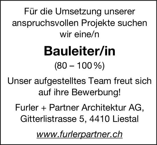 Bauleiter/in (80-100%), Furler + Partner Architektur AG, Liestal, gesucht