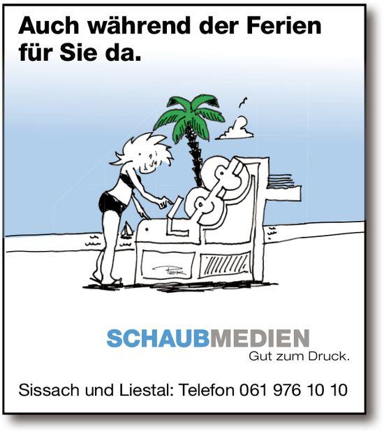 Schaub Medien, Sissach und Liestal - Auch während der Ferien für Sie da.