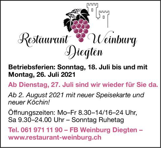Restaurant Weinburg Diegten, Betriebsferien, 18. bis 26. Juli