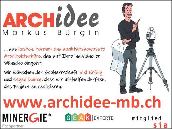 Archidee Markus Bürgin, … das kosten, termin- und qualitätsbewusste Architekturbüro,  das auf Ihre individuellen Wünsche eingeht.