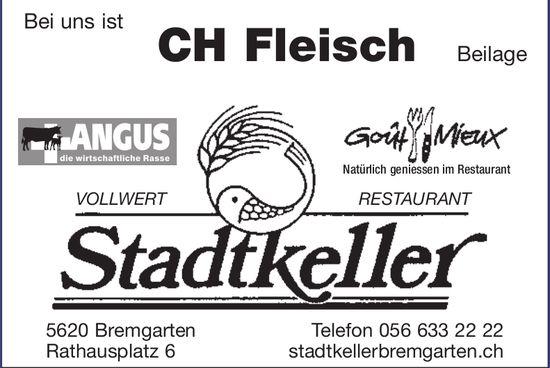 Restaurant Stadtkeller Bremgarten - CH Fleisch