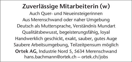 Ortek AG, Merenschwand - Zuverlässige Mitarbeiterin (w) gesucht