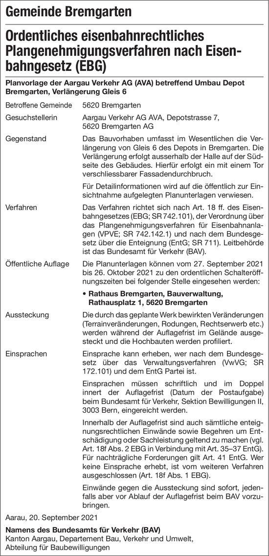 Bremgarten - Planvorlage Aargau Verkehr AG, Ordentliches eisenbahnrechtliches Plangenehmigungsverfahren nach Eisen- bahngesetz (EBG)