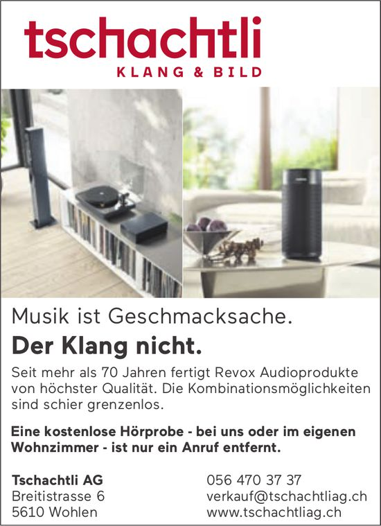 Tschachtli AG Klang & Bild, Wohlen - Musik ist Geschmacksache. Der Klang nicht.