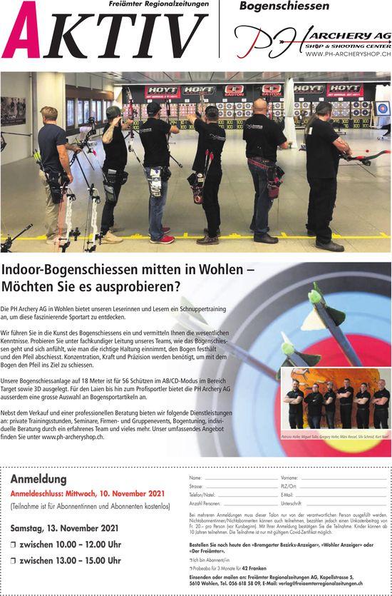 Indoor-Bogenschiessen mitten in Wohlen – Möchten Sie es ausprobieren?, 13. November, PH Archery AG, Wohlen