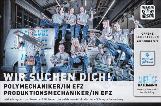 Lehrstellen als Polymechaniker/in EFZ & Produktionsmechaniker/in EFZ, Aufzüge Haslimann, zu vergeben
