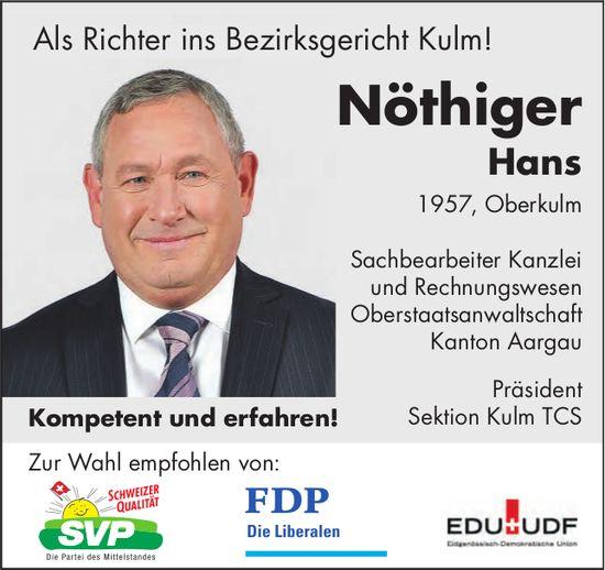 Nöthiger Hans als Richter ins Bezirksgsgericht Kulm!