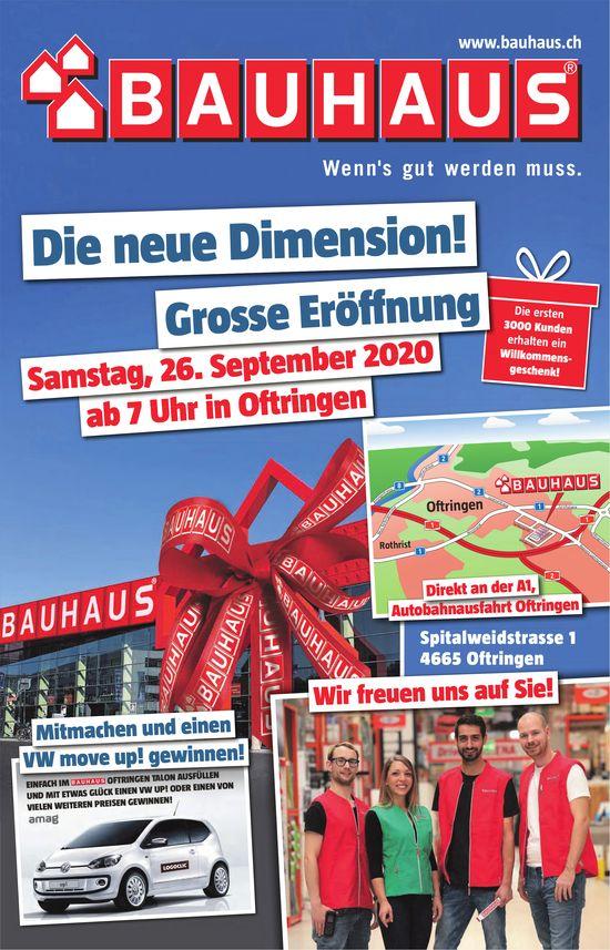 Die neue Dimension! Grosse Eröffnung, 26. September, Bauhaus, Oftringen