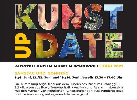 Ausstellung Kunst Update, 5./6./12./13. + 19./20. Juni, Museum Schneggli
