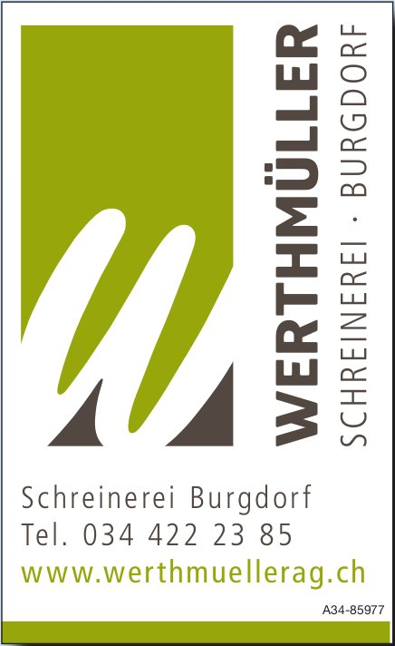 Werthmüller AG, Burgdorf - Schreinerei Burgdorf