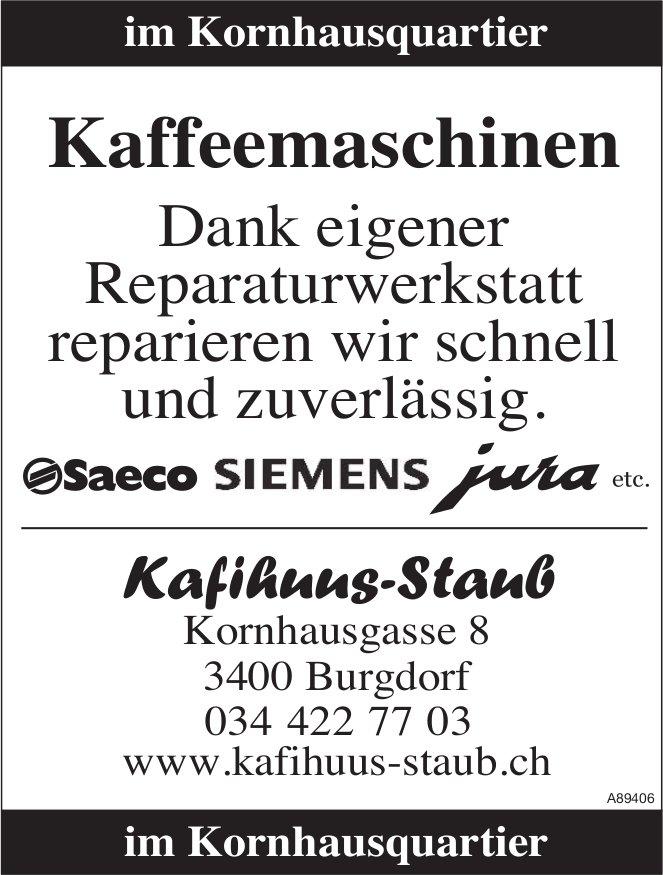 Kafihuus-Staub, Burgdorf - Kaffeemaschinen: Wir reparieren schnell und zuverlässig.
