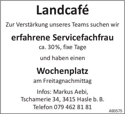 Erfahrene Servicefachfrau, Landcafé, Hasle b. B., gesucht
