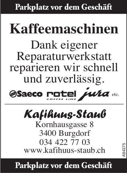 Kafihuus-Staub, Burgdorf - Kaffeemaschinen reparieren wir schnell und zuverlässig.