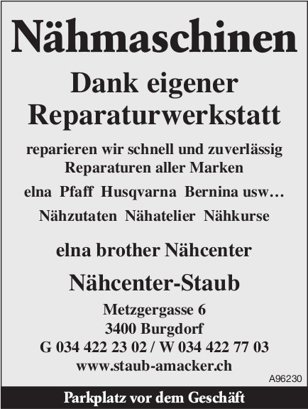 Nähcenter-Staub, Burgdorf - Dank eigener Reparaturwerkstatt reparieren wir Nähmaschinen schnell und zuverlässig