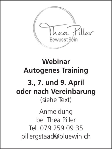 Webinar Autogenes Training, 3. April, Thea Piller, Gstaad
